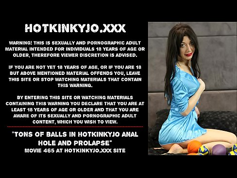 Tons of balls in Hotkinkyjo anal hole and prolapse