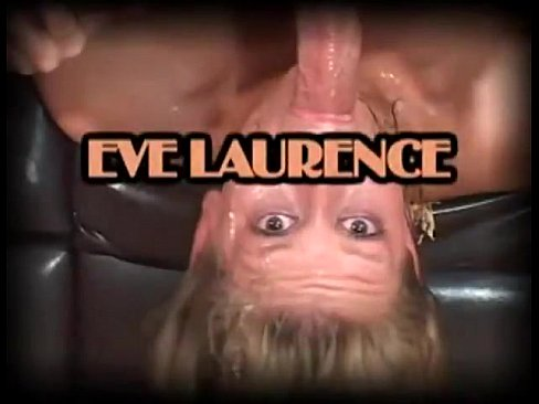You eve lawrence deep throat gagged not tell