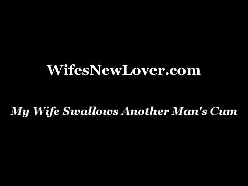 My Wife Swallows Another Man's Cum - XVIDEOS COM