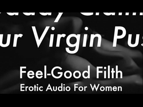 DDLG Role Play: Gentle Daddy Takes Your Virginity (feelgoodfilth.com – Erotic Audio For Women)
