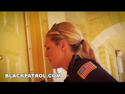 Clip sex BLACK PATROL - White Cops With Big Tits Riding Big Black Cock On The Job
