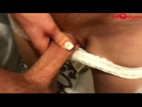 He masturbates and cum in my panties and then brings me to orgasm